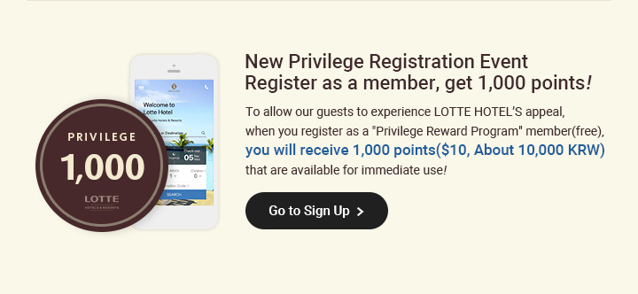 New Privilege Registration Event Register as a member, get 1,000 points!